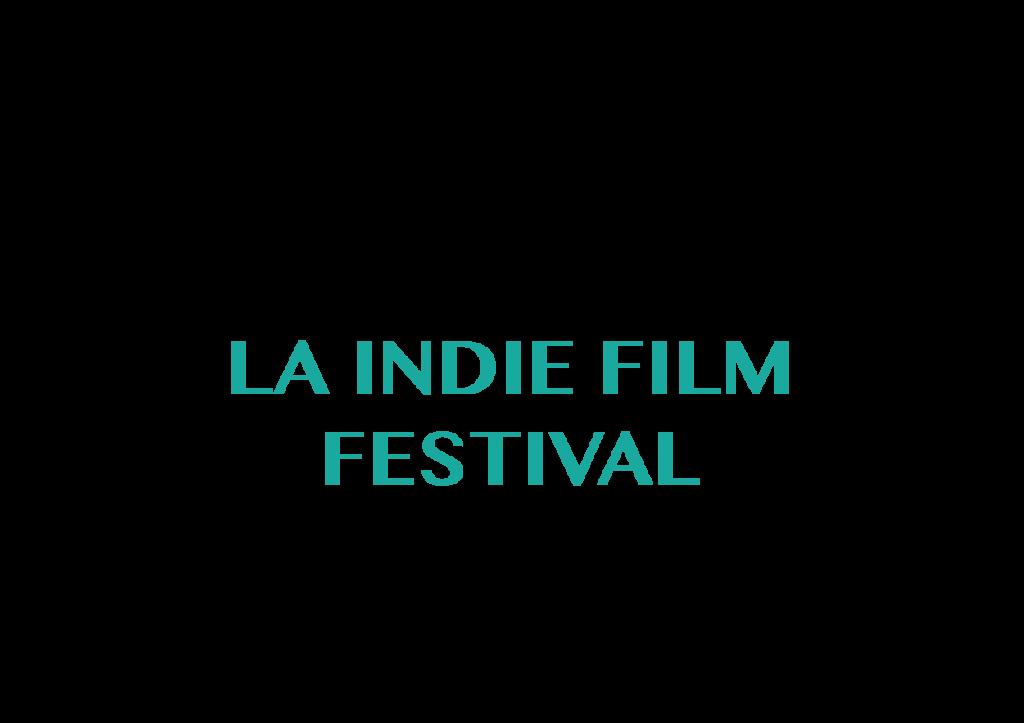 LA Indie Film Festival Laurels